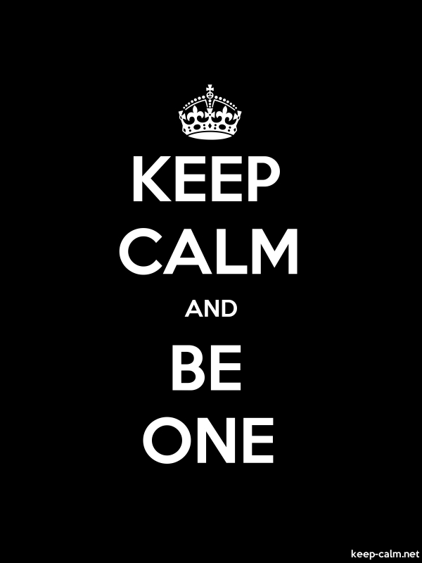 KEEP CALM AND BE ONE - white/black - Default (600x800)