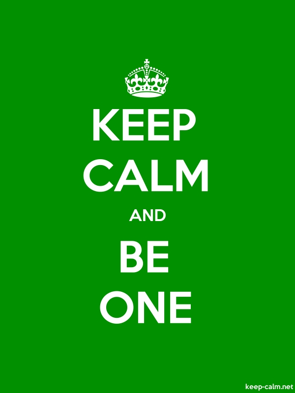 KEEP CALM AND BE ONE - white/green - Default (600x800)