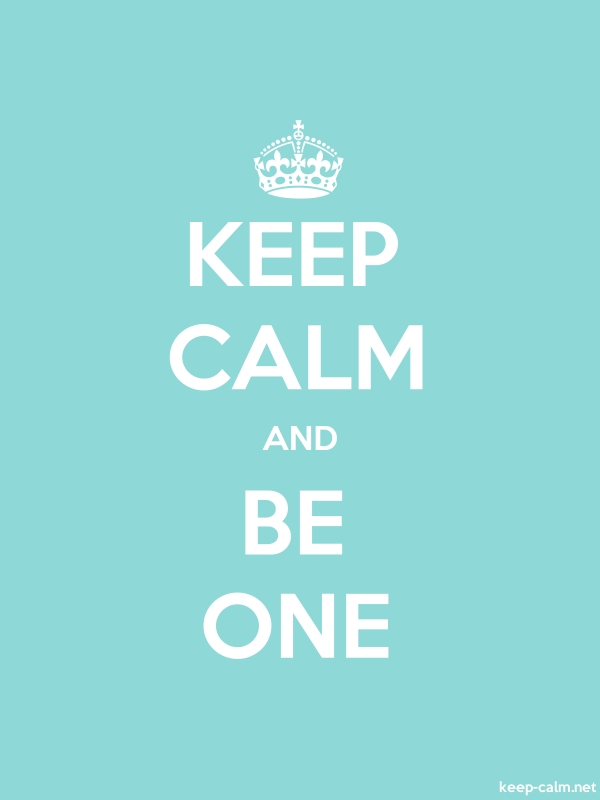 KEEP CALM AND BE ONE - white/lightblue - Default (600x800)
