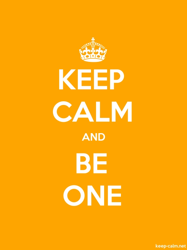KEEP CALM AND BE ONE - white/orange - Default (600x800)