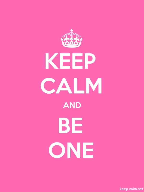 KEEP CALM AND BE ONE - white/pink - Default (600x800)