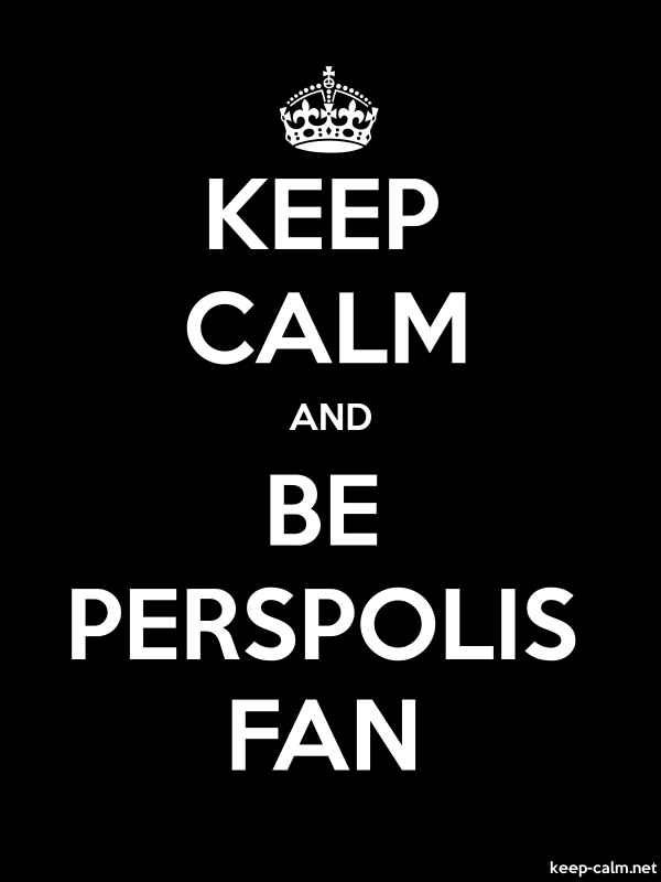 KEEP CALM AND BE PERSPOLIS FAN - white/black - Default (600x800)