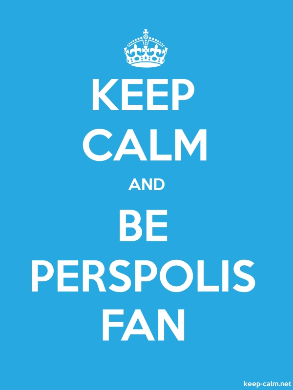 KEEP CALM AND BE PERSPOLIS FAN - white/blue - Default (600x800)