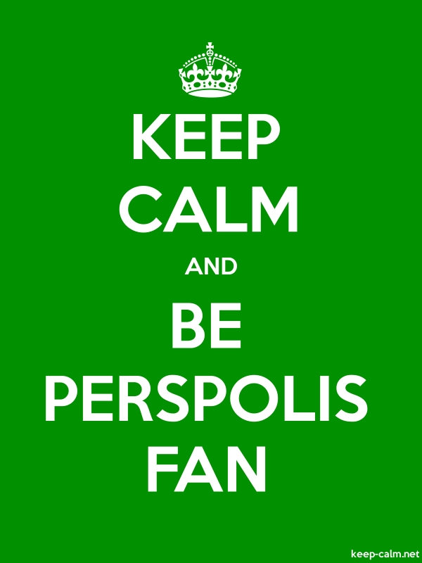 KEEP CALM AND BE PERSPOLIS FAN - white/green - Default (600x800)