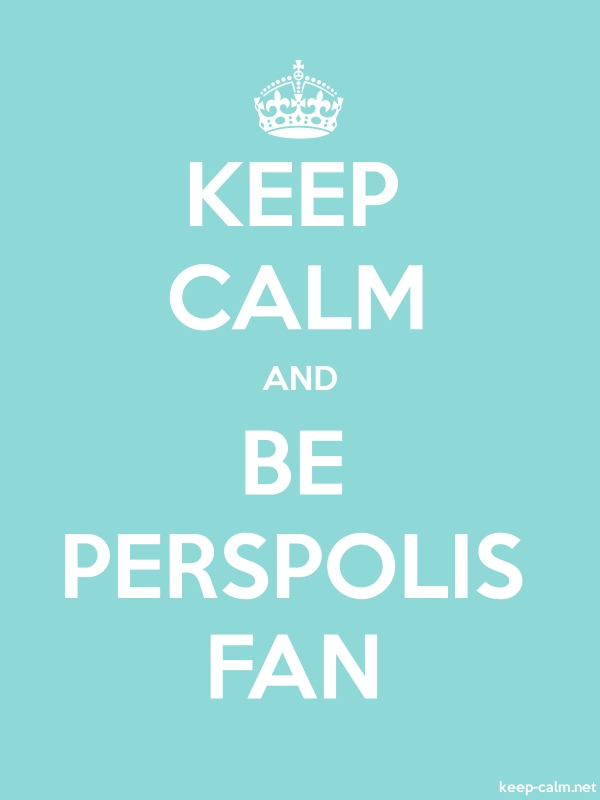 KEEP CALM AND BE PERSPOLIS FAN - white/lightblue - Default (600x800)