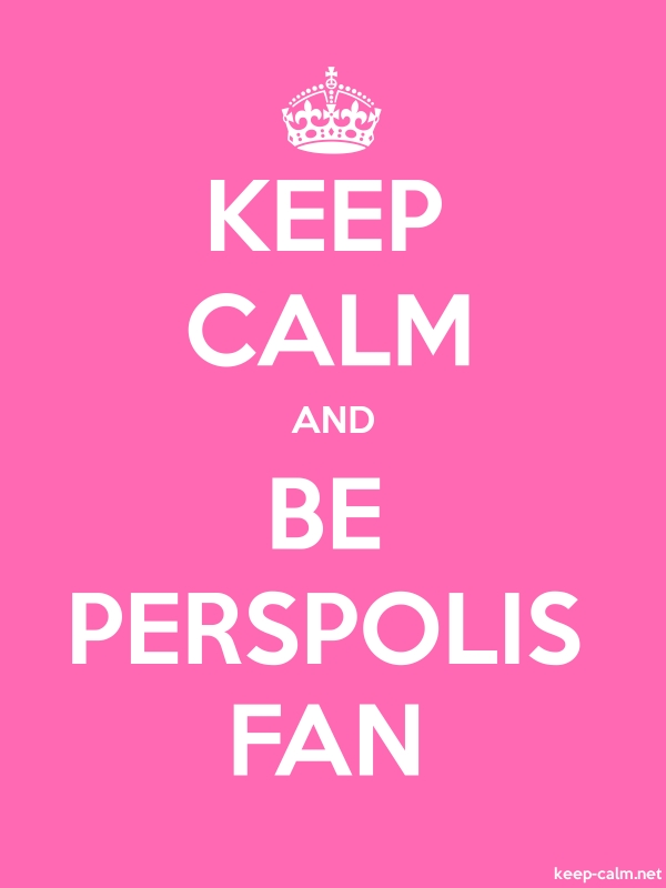 KEEP CALM AND BE PERSPOLIS FAN - white/pink - Default (600x800)