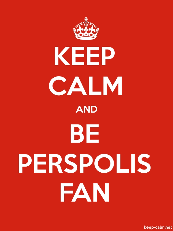 KEEP CALM AND BE PERSPOLIS FAN - white/red - Default (600x800)