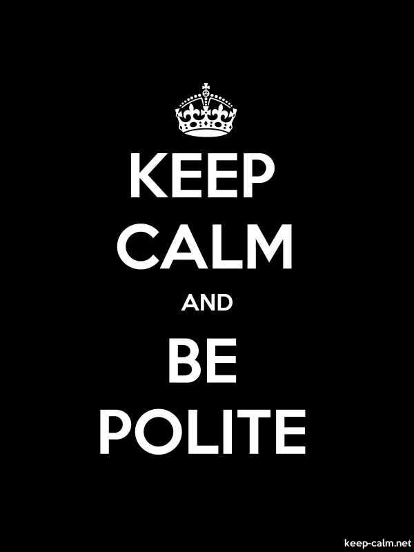 KEEP CALM AND BE POLITE - white/black - Default (600x800)