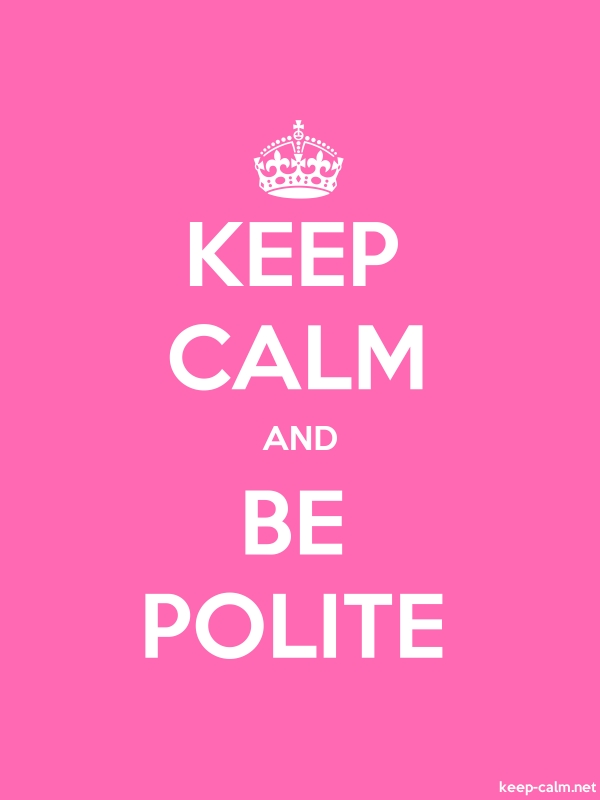 KEEP CALM AND BE POLITE - white/pink - Default (600x800)