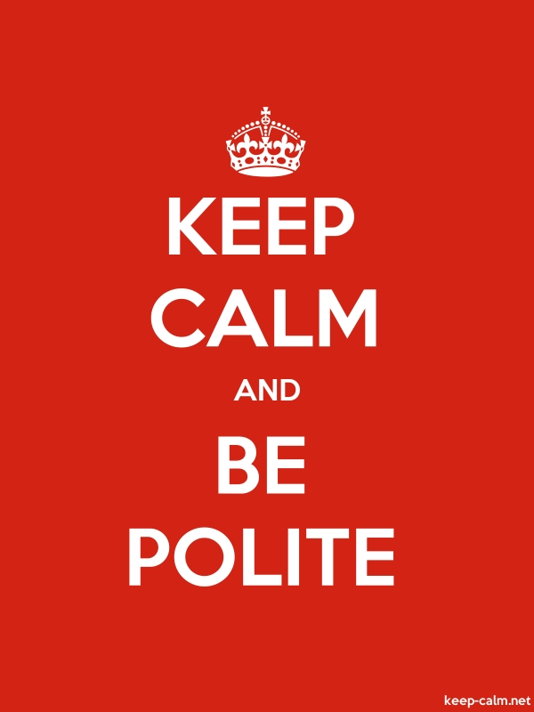 KEEP CALM AND BE POLITE - white/red - Default (600x800)