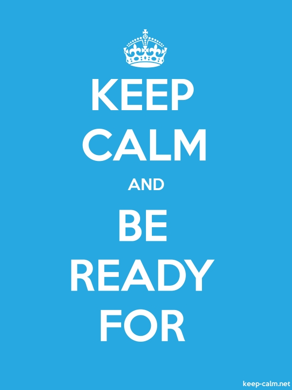 KEEP CALM AND BE READY FOR - white/blue - Default (600x800)