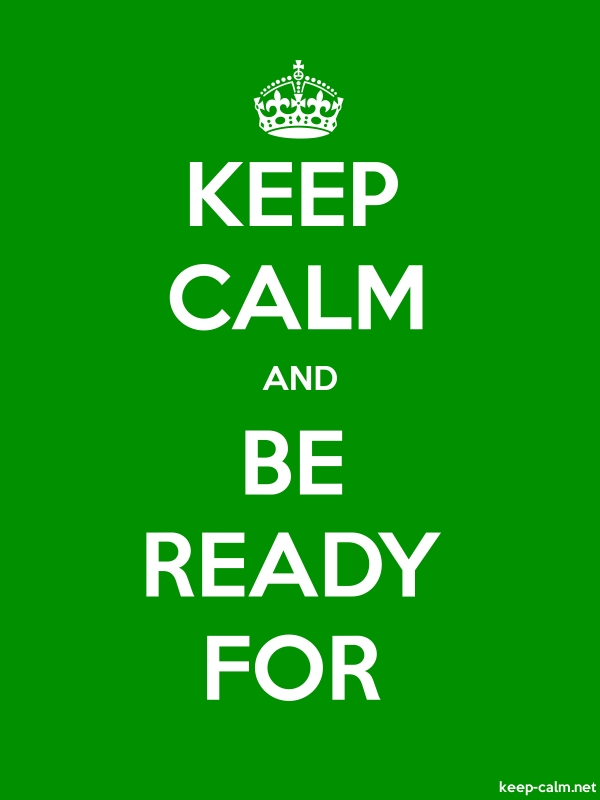 KEEP CALM AND BE READY FOR - white/green - Default (600x800)