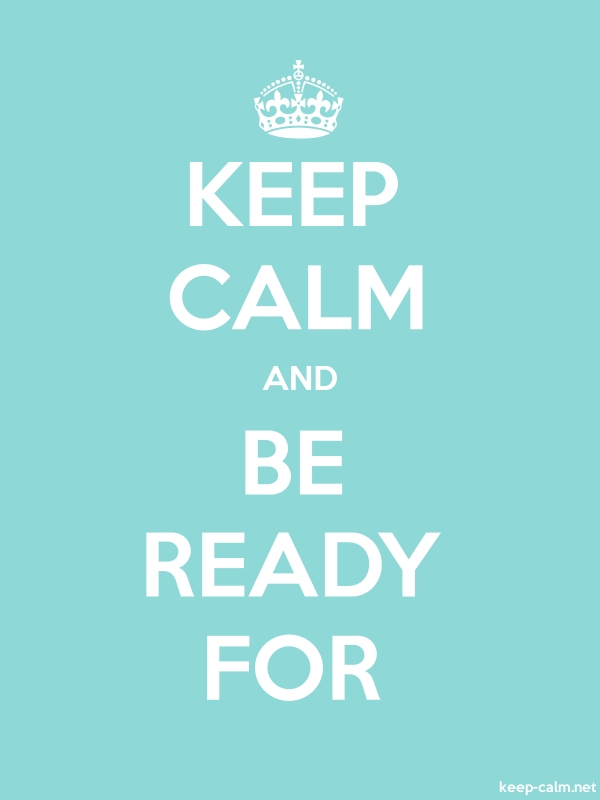 KEEP CALM AND BE READY FOR - white/lightblue - Default (600x800)