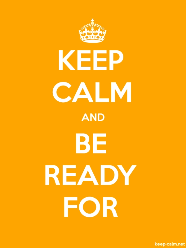 KEEP CALM AND BE READY FOR - white/orange - Default (600x800)