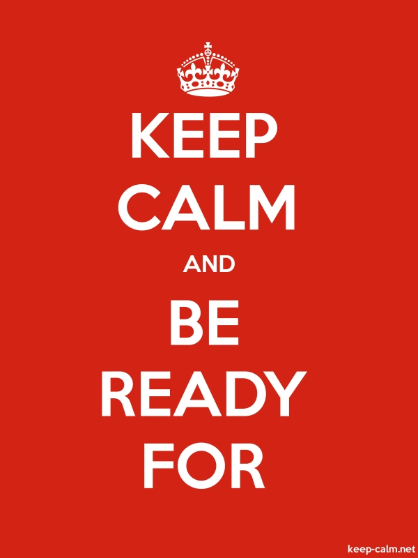 KEEP CALM AND BE READY FOR - white/red - Default (600x800)