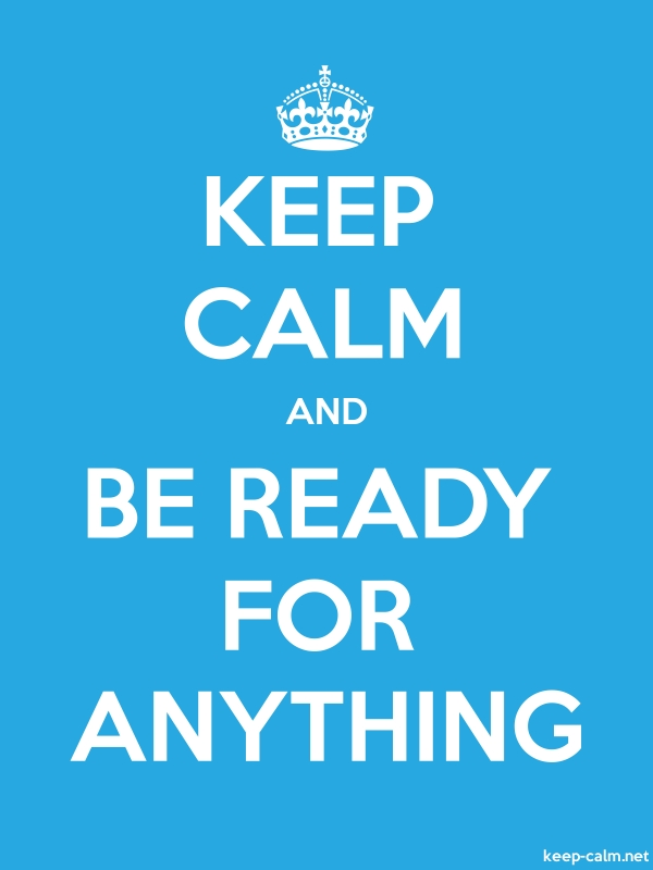 KEEP CALM AND BE READY FOR ANYTHING - white/blue - Default (600x800)