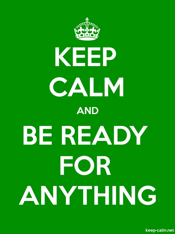 KEEP CALM AND BE READY FOR ANYTHING - white/green - Default (600x800)