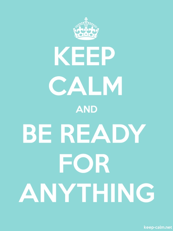 KEEP CALM AND BE READY FOR ANYTHING - white/lightblue - Default (600x800)