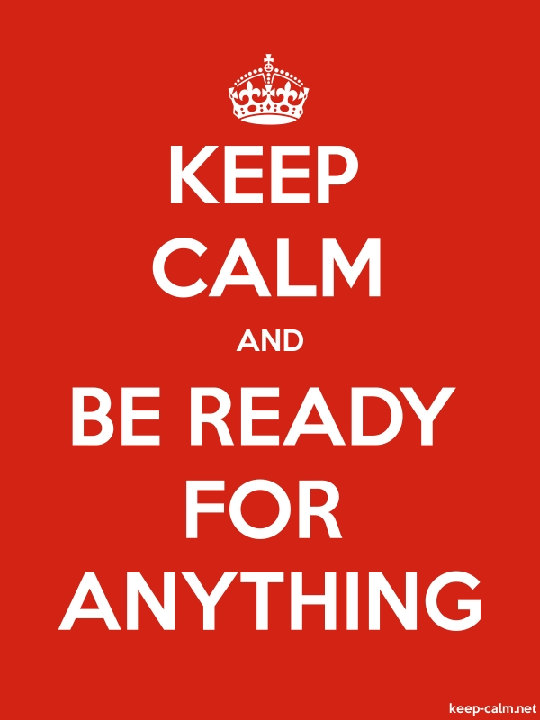 KEEP CALM AND BE READY FOR ANYTHING - white/red - Default (600x800)