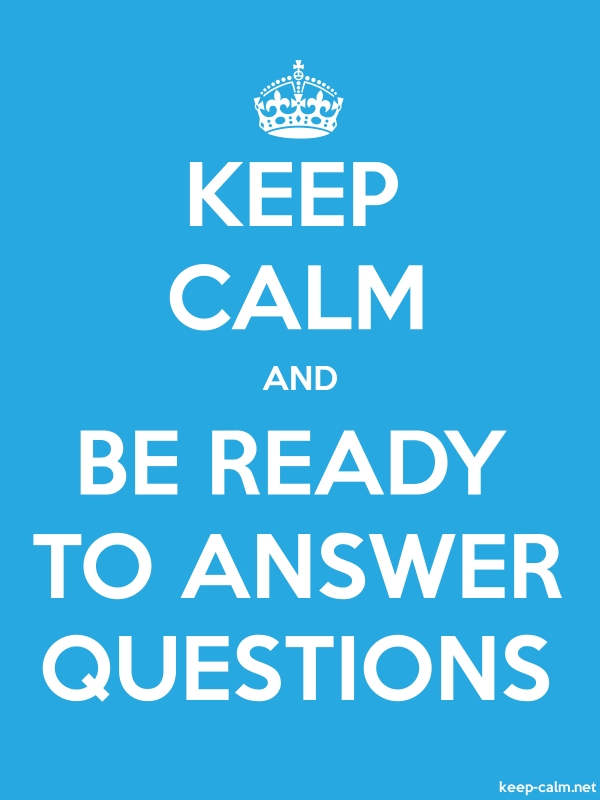 KEEP CALM AND BE READY TO ANSWER QUESTIONS - white/blue - Default (600x800)