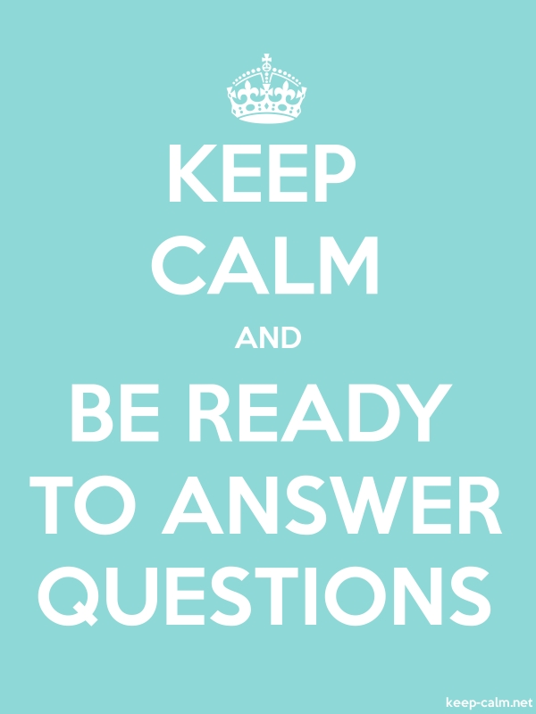 KEEP CALM AND BE READY TO ANSWER QUESTIONS - white/lightblue - Default (600x800)
