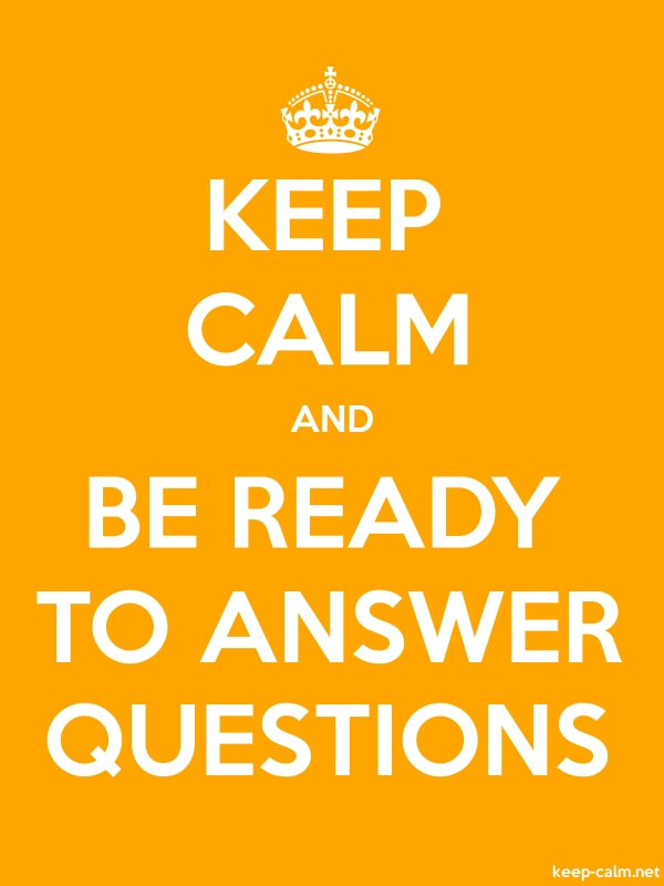 KEEP CALM AND BE READY TO ANSWER QUESTIONS - white/orange - Default (600x800)