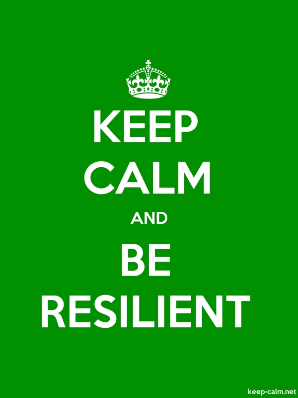KEEP CALM AND BE RESILIENT - white/green - Default (600x800)