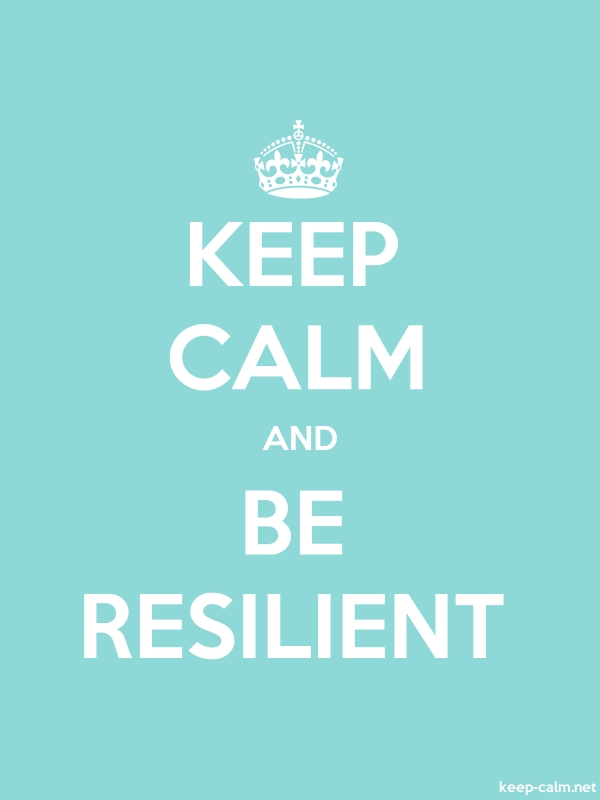 KEEP CALM AND BE RESILIENT - white/lightblue - Default (600x800)
