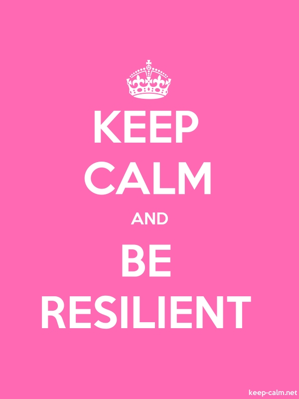 KEEP CALM AND BE RESILIENT - white/pink - Default (600x800)