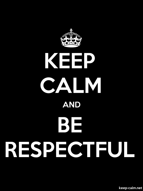 KEEP CALM AND BE RESPECTFUL - white/black - Default (600x800)