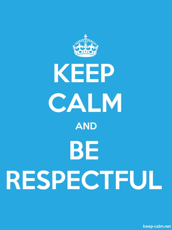 KEEP CALM AND BE RESPECTFUL - white/blue - Default (600x800)