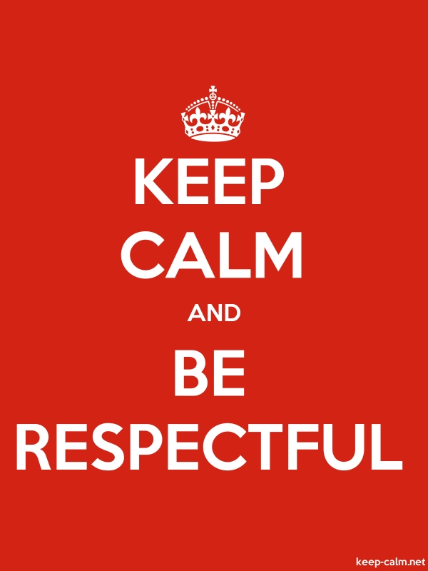 KEEP CALM AND BE RESPECTFUL - white/red - Default (600x800)