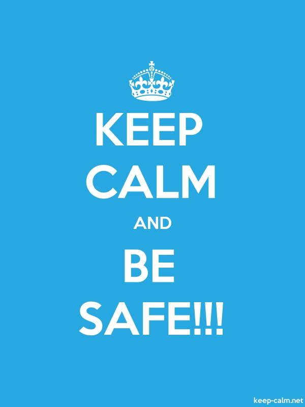 KEEP CALM AND BE SAFE!!! - white/blue - Default (600x800)