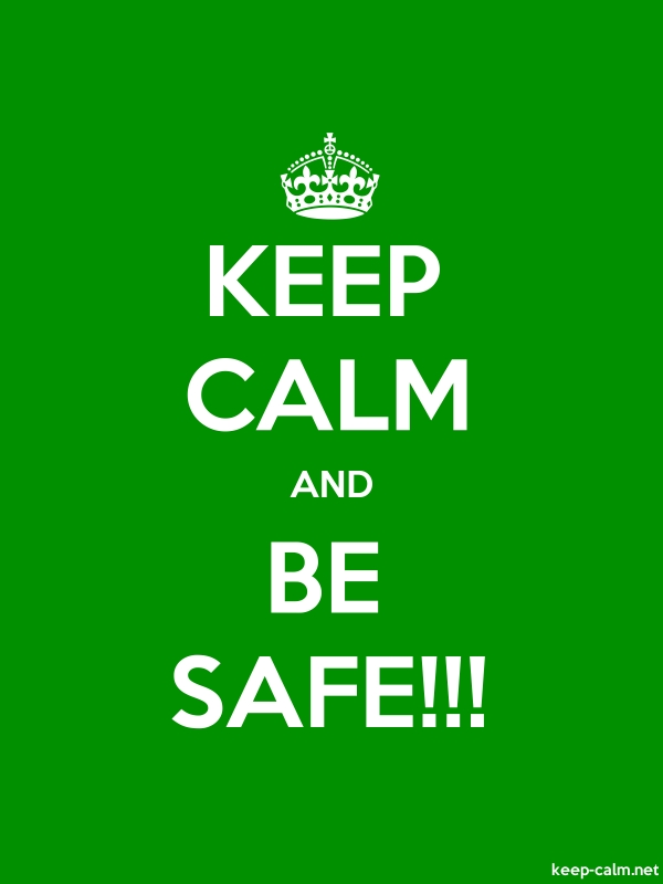 KEEP CALM AND BE SAFE!!! - white/green - Default (600x800)