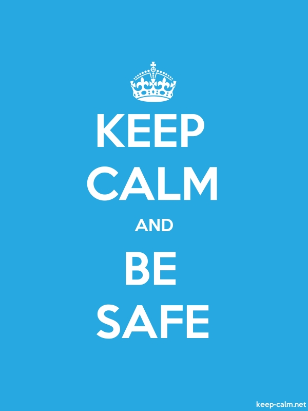 KEEP CALM AND BE SAFE - white/blue - Default (600x800)