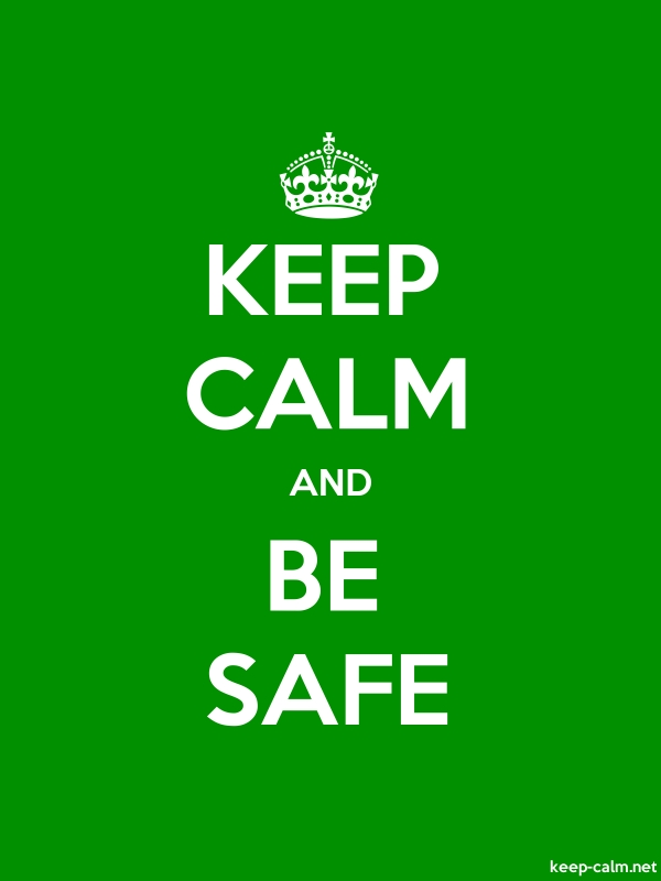 KEEP CALM AND BE SAFE - white/green - Default (600x800)