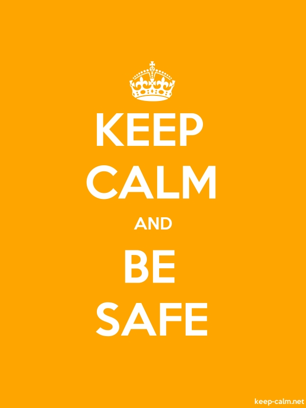KEEP CALM AND BE SAFE - white/orange - Default (600x800)