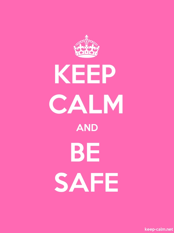 KEEP CALM AND BE SAFE - white/pink - Default (600x800)