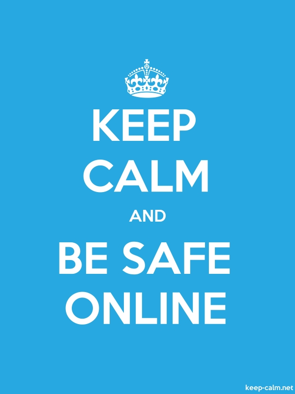 KEEP CALM AND BE SAFE ONLINE - white/blue - Default (600x800)