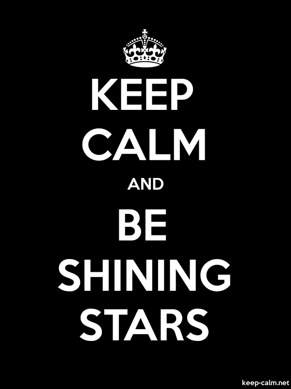 KEEP CALM AND BE SHINING STARS - white/black - Default (600x800)