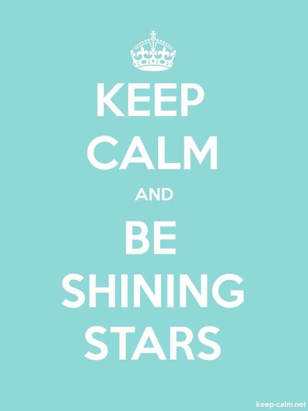 KEEP CALM AND BE SHINING STARS - white/lightblue - Default (600x800)