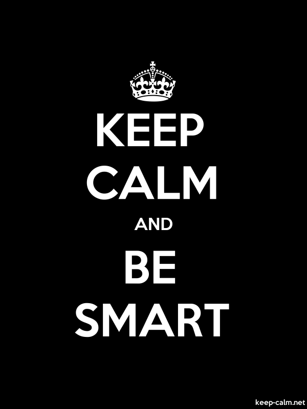 KEEP CALM AND BE SMART - white/black - Default (600x800)