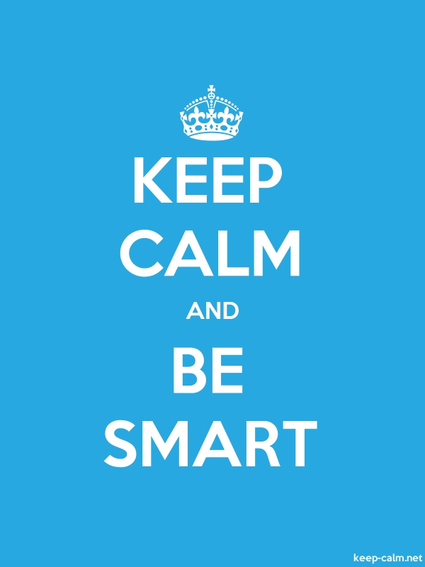 KEEP CALM AND BE SMART - white/blue - Default (600x800)