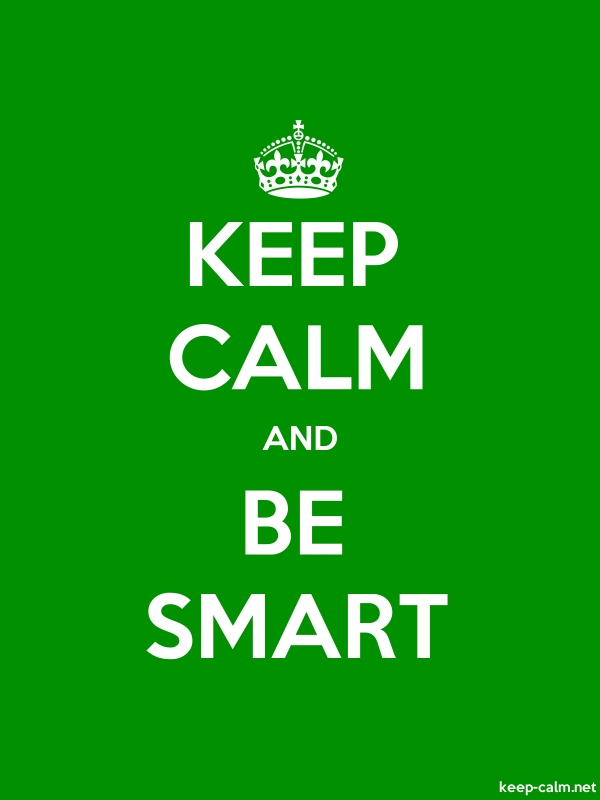 KEEP CALM AND BE SMART - white/green - Default (600x800)