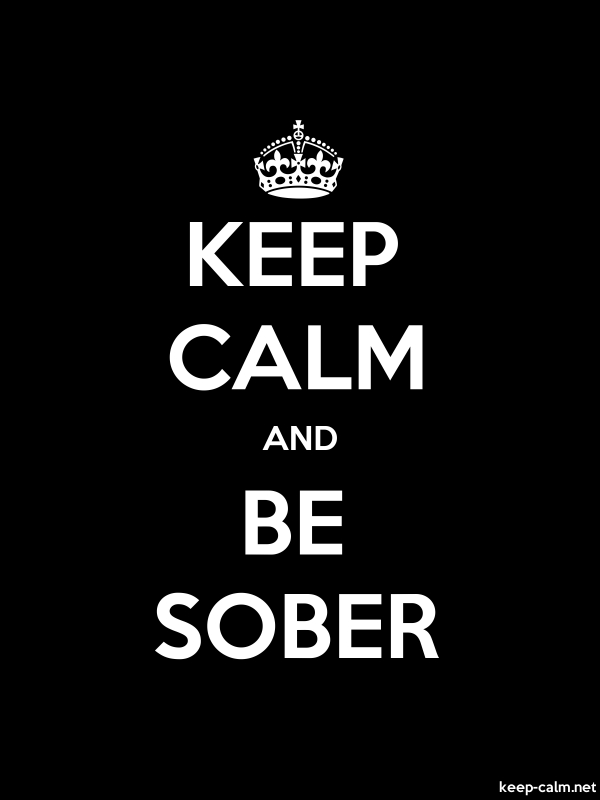 KEEP CALM AND BE SOBER - white/black - Default (600x800)