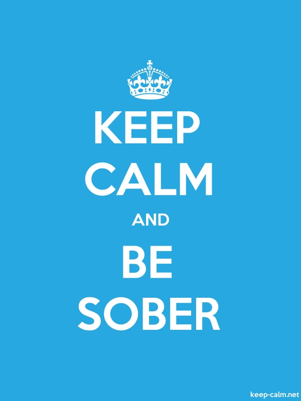 KEEP CALM AND BE SOBER - white/blue - Default (600x800)