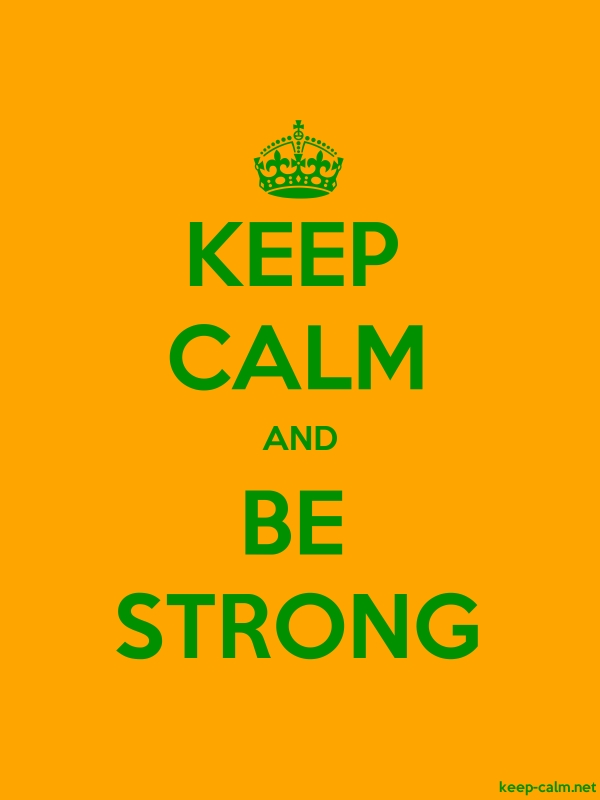 KEEP CALM AND BE STRONG - green/orange - Default (600x800)