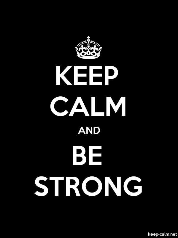 KEEP CALM AND BE STRONG - white/black - Default (600x800)