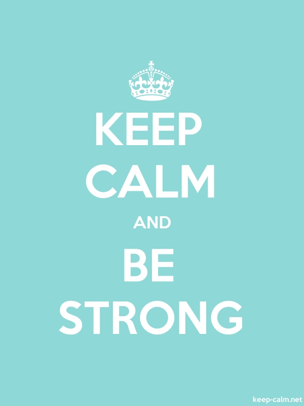KEEP CALM AND BE STRONG - white/lightblue - Default (600x800)