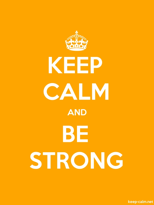 KEEP CALM AND BE STRONG - white/orange - Default (600x800)